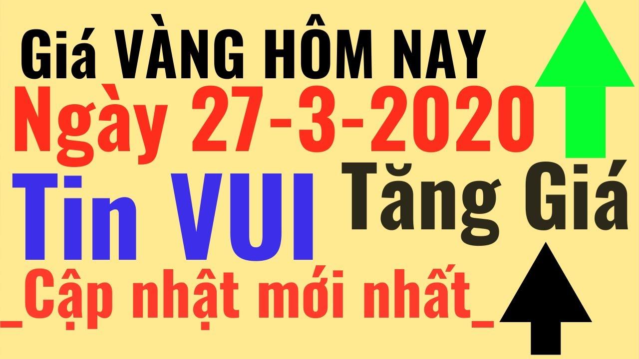 Giá VÀNG ngày Hôm Nay 27/3 Tin VUI giá tăng, Bảo Tín Minh Châu SJC Ý Mi Hồng 9999 online trực tuyến