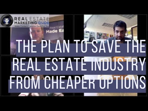 The Plan To Save The Real Estate Industry Competing Against The Technology & Less Expensive Options