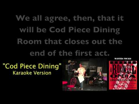 Cod Piece Dining Karaoke Video from A Roadkill Opera