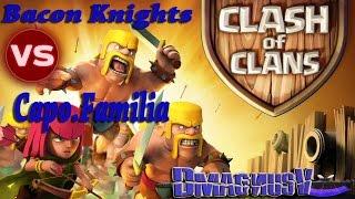 Clash of Clans    WAR    Bacon Knights Vs Capo.Familia