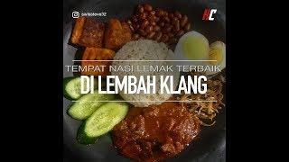 Tempat Makan Nasi Lemak Yang Menarik di Lembah Klang