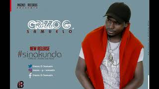 Crezzo G Samuelo -SINAKUNDA (Official Audio2018) Produced by Bertin Pro
