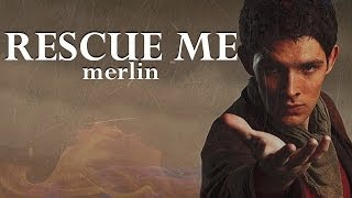 Rescue Me - Merlin [Collab with TeawithMrTumnus]