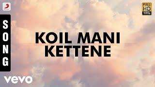Kanna Unnai Thedukiren - Koil Mani Kettene Tamil Song   Ilaiyaraaja