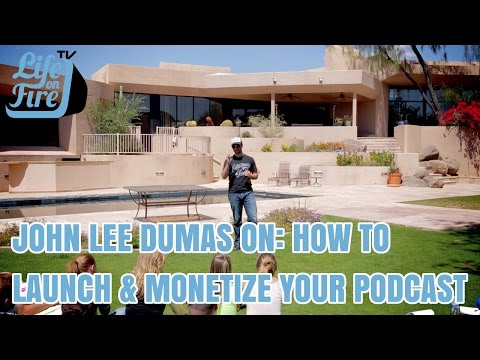John Lee Dumas on How to Launch & Monetize Your Podcast