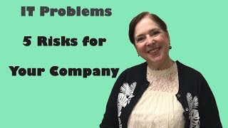 IT Problems - 5 Risks for your company