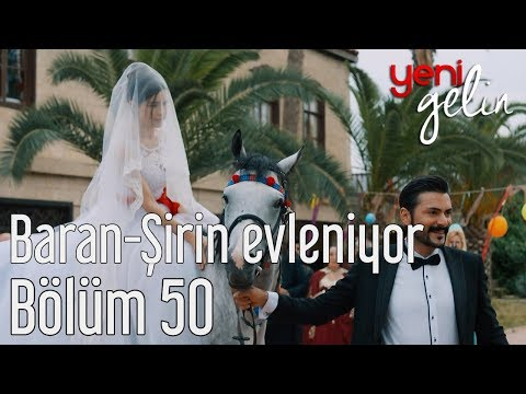 Yeni Gelin 50. Bölüm - Baran&Şirin Evleniyor