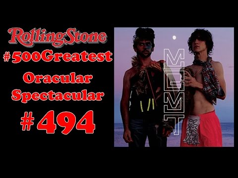 RS 500 Greatest Album Review #494 : MGMT - Oracular Spectacular
