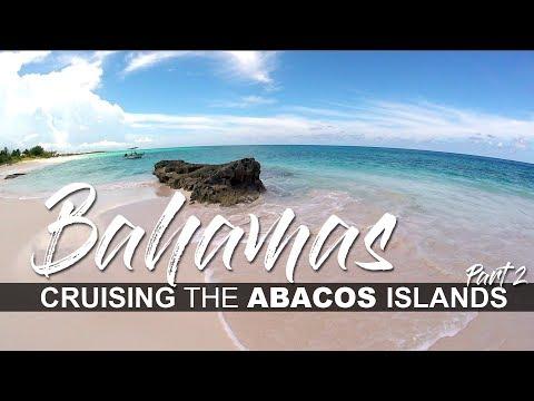 Cruising the Abaco Islands, Bahamas - Part 2