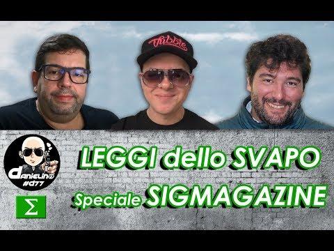 ERRORE SULLA LEGGE DELLO SVAPO ONLINE ? SPECIALE SIGMAGAZINE - Danielino77