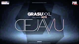 Grasu XXL feat Ami   Deja Vu Official Single)