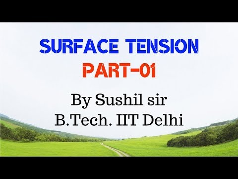 SURFACE TENSION -01 / SURFACE ENERGY / IIT PHYSICS / SUSHIL SIR / KOTA FACULTY