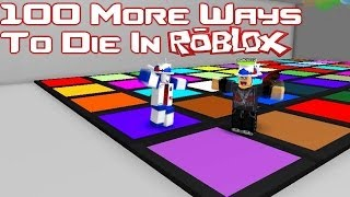 100 More Ways To Die In Roblox