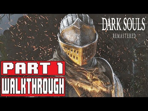 DARK SOULS REMASTERED Gameplay Walkthrough Part 1 (PS4 Pro) - No Commentary