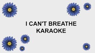 BEA MILLER - I CAN'T BREATHE (KARAOKE)