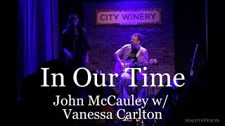 In Our Time - John McCauley w/ Vanessa Carlton  - Live @ City Winery Chicago (8-11-2015)