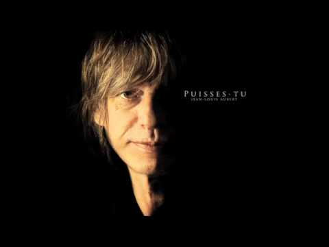 Jean-Louis Aubert - Puisses-tu (Audio officiel)