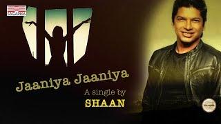 Jaaniya o Jaaniya / SHAAN / Lyric video