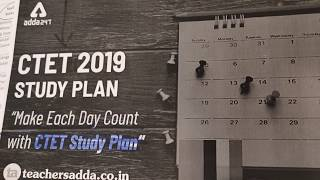 Make Each Day Count | The Study Plan | CTET 2019 | Teachersadda.co.in