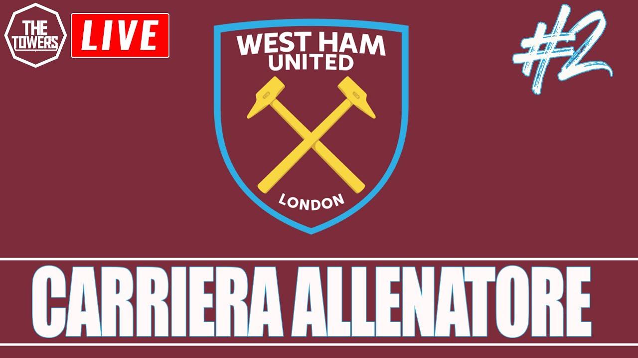 LIVE | CARRIERA ALLENATORE [West Ham] || #2