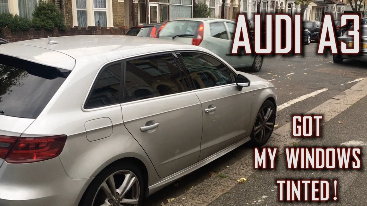 Audi A3 2013 8v Got My Windows Tinted Youtube