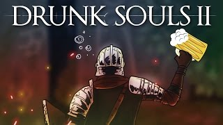 Dark Souls 2 - Legacy of Drunk Guy