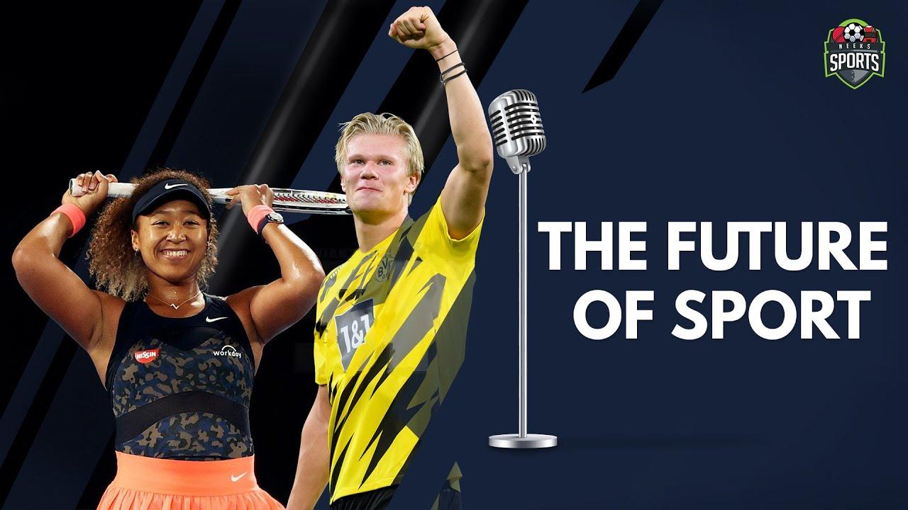 Osaka x Haaland : The Future of Sport