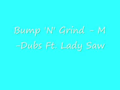 UK Garage -Bump 'N' Grind - M-Dubs Ft. Lady Saw