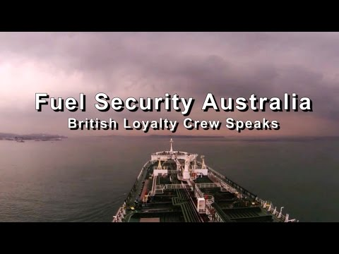 Fuel Security - BP British Loyalty Crew Speaks