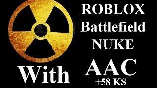 ROBLOX Battlefield 59 KS NUKE with AAC by vm9