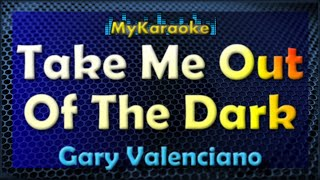 Take Me Out Of The Dark - Karaoke version in the style of Gary Valenciano