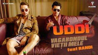 Uddi Feat. Randi - Vagabondul Vietii Mele [Official Music Video]