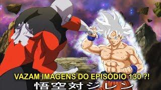 DRAGON BALL SUPER EPISÓDIO 130 (COMPLETO)   Imagens vazadas de Goku vs Jiren em Db heroes