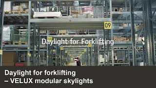 Daylight for forklifting | VELUX Commercial