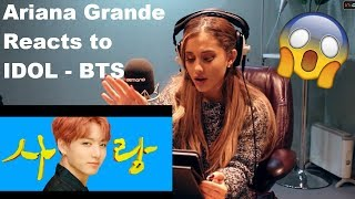 ARIANA GRANDE REACTS TO BTS - IDOL