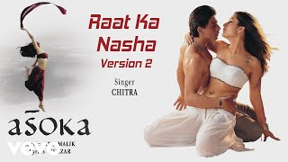 Raat Ka Nasha Version-2 Best Song - Asoka|Shah Rukh Khan,Kareena|K.S. Chithra|Gulzar