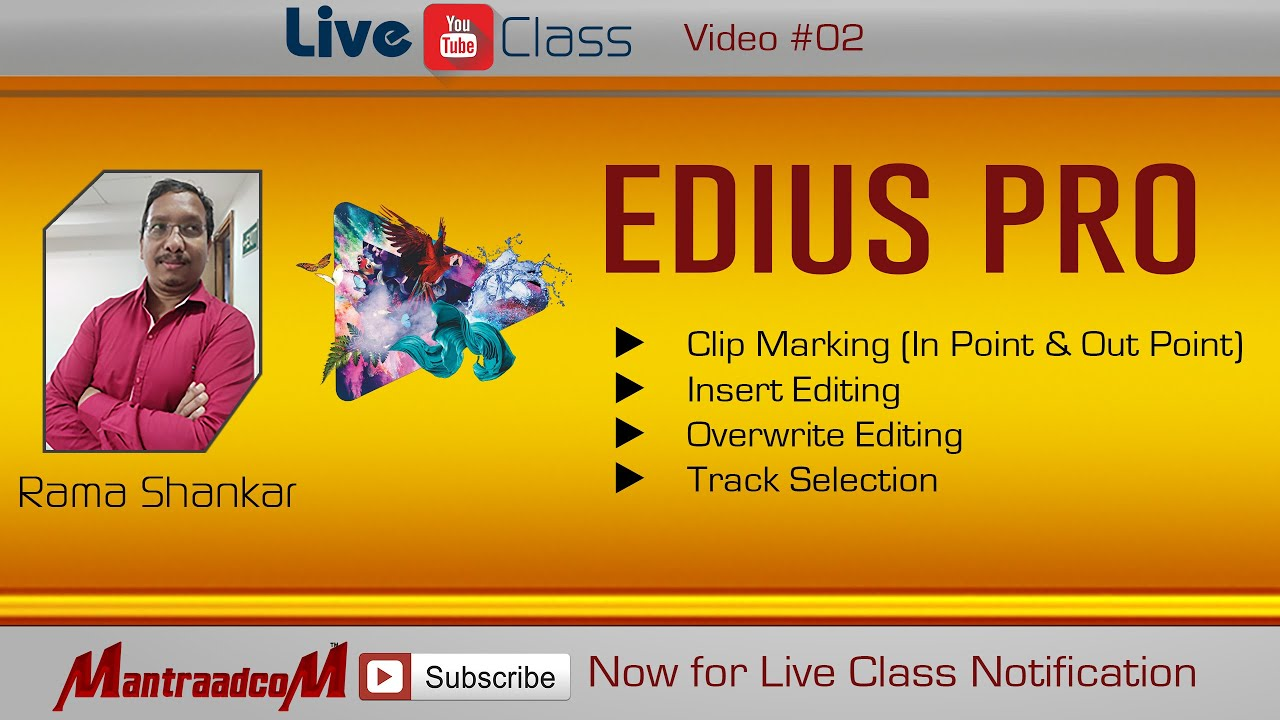 #04 Live Video Editing Class   Edius Pro   Clip marking, Insert Editing, - By Rama Sir   Mantraadcom