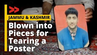 Young Kashmiri boy was blown to pieces for tearing posters of renegade
