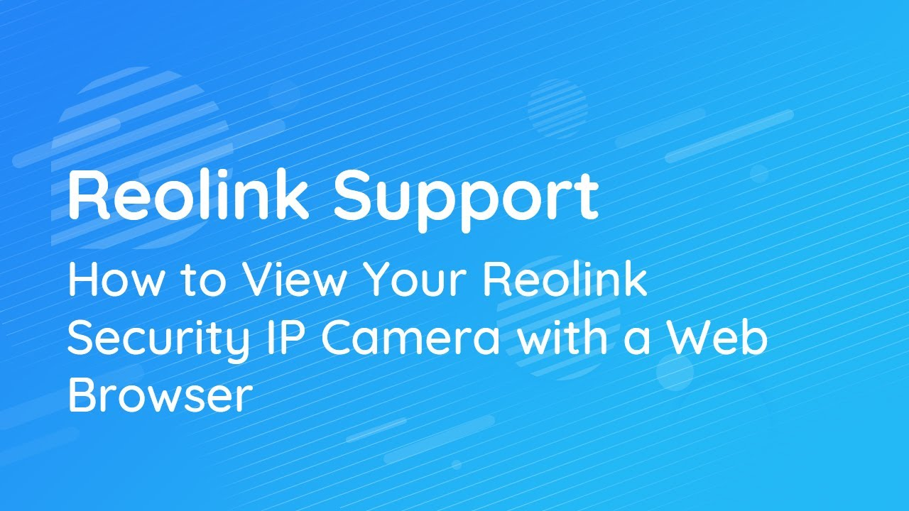 How to Access Reolink Cameras on Local Network via a Web