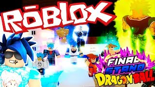 WE DISSOTE BROLY TO THE END DRAGON BALL FINAL STAND ? ROBLOX