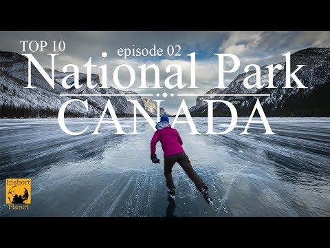 Top 10 National Parks Of Canada