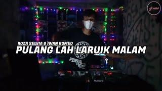Dj Pulang Lah Laruik Malam Slow Remix 2021 ( DJ MINI REMIX )