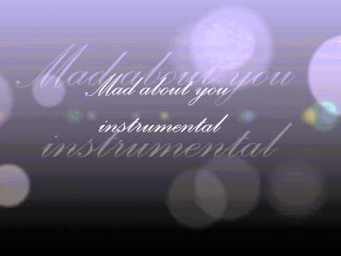 Mad about you, Instrumental