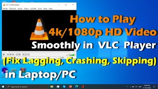 Fix - VLC Player Lagging & Skipping when playing 4k/1080p HD Videos  | (2020) Easy Steps screenshot 3