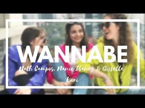 WANNABE //Letra// Nath Campos, Nanie Ibañéz & Gisselle Kuri//