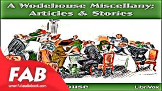 A Wodehouse Miscellany Full Audiobook by P. G. WODEHOUSE by Humorous Fiction