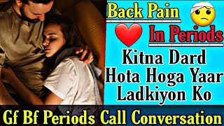 Gf Bf Periods Call Conversation || Back Pain In Periods || How To Reduce Periods Pain || Mr.Loveboy