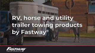 Rv, Horse And Utility Trailer Towing Products By Fastway