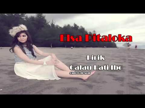 Elsa Pitaloka - Galau Hati Ibo (Lirik)