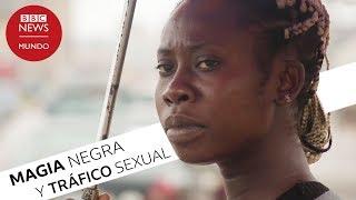 Los rituales de magia negra detrás de la esclavitud sexual en Nigeria